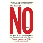 The Book of No: 365 Ways to Say It and Mean It--And Stop People-Pleasing Forever (Updated Edition), Hardcover/Susan Newman