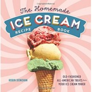 The Homemade Ice Cream Recipe Book: Old-Fashioned All-American Treats for Your Ice Cream Maker, Paperback/Robin Donovan