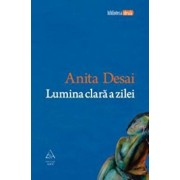 Lumina clara a zilei/Anita Desai