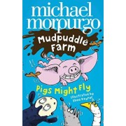 Pigs Might Fly!, Paperback/Michael Morpurgo