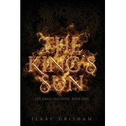 The King's Sun: The Brass Machine: Book One, Hardcover/Isaac Grisham