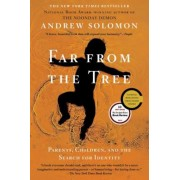 Far from the Tree: Parents, Children, and the Search for Identity, Paperback