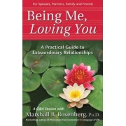 Being Me, Loving You: A Practical Guide to Extraordinary Relationships, Paperback
