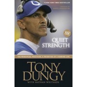 Quiet Strength: The Principles, Practices, & Priorities of a Winning Life, Paperback/Tony Dungy