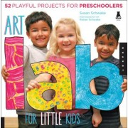 Art Lab for Little Kids: 52 Playful Projects for Preschoolers!, Paperback
