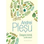 Despre inima si alte eseuri/Andrei Plesu