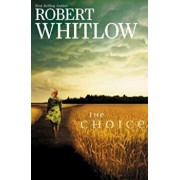 The Choice, Paperback/Robert Whitlow