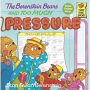 The Berenstain Bears and Too Much Pressure, Paperback/Stan Berenstain
