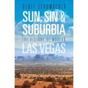 Sun, Sin & Suburbia: The History of Modern Las Vegas, Revised and Expanded, Paperback