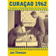 Curacao 1962 - The Battle of Minds that Shook the Chess World