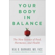 Your Body in Balance: The New Science of Food, Hormones, and Health, Hardcover/Neal D. Barnard