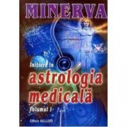 Initiere in astrologia medicala Vol.1