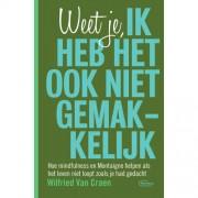Weet je, ik heb het ook niet gemakkelijk - Wilfried Van Craen