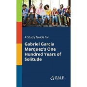 A Study Guide for Gabriel Garcia Marquez's One Hundred Years of Solitude, Paperback/Cengage Learning Gale