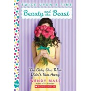 Beauty and the Beast: The Only One Who Didn't Run Away, Paperback