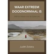 Reisverhaal Waar extreem doodnormaal is | Judith Zielstra