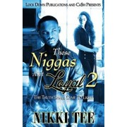 These Niggas Ain't Loyal 2: The Truth Shall Come to Light, Paperback/Nikki Tee