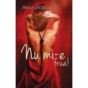 Nu mi-e frica!/Paula Sacui