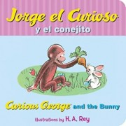 Jorge El Curioso y El Conejito/Curious George and the Bunny, Hardcover/H. A. Rey