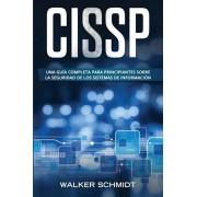 Cissp: Una gua completa para principiantes sobre la seguridad de los sistemas de informacin (Libro En Espaol / CISSP Spani, Paperback/Walker Schmidt