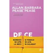 De ce barbatii se uita la meci si femeile se uita in oglinda' Editia a V-a/Allan Pease, Barbara Pease