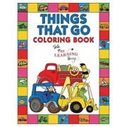 Things That Go Coloring Book with The Learning Bugs: Fun Children's Coloring Book for Toddlers & Kids Ages 3-8 with 50 Pages to Color & Learn About Ca, Paperback/The Learning Bugs