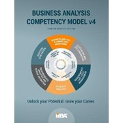 The Business Analysis Competency Model(r) Version 4, Paperback (4th Ed.)/Iiba