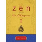 Zen and the Art of Happiness, Hardcover/Chris Prentiss