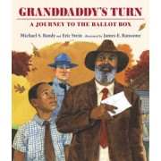 Granddaddy's Turn: A Journey to the Ballot Box, Hardcover