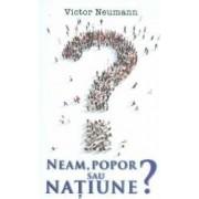 Neam popor sau natiune - Victor Neumann