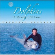CD BABY.COM/INDYS Frederic Delarue - importer des dauphins a Message of Love [CD], États-Unis