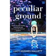 Peculiar Ground, Paperback/Lucy Hughes-Hallett