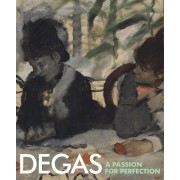 Degas: A Passion for Perfection, Hardcover