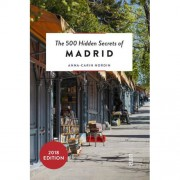 The 500 hidden secrets of Madrid - Anna-Carin Nordin