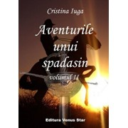 Aventurile unui spadasin. Vol. II/Cristina Iuga