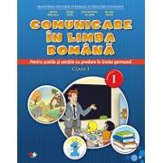 Manual. Comunicare in limba romana. Pentru scolile si sectiile cu predare in limba germana. Clasa I. Sem.I/***