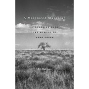 A Misplaced Massacre: Struggling Over the Memory of Sand Creek, Paperback/Ari Kelman