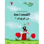 Am I Small? Men Kewecheakem?: Children's Picture Book English-Persian/Farsi (Dual Language/Bilingual Edition), Paperback