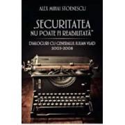 Securitatea nu poate fi reabilitata - Alex Mihai Stoenescu