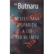Misterioasa disparitie a lui Teo Neamtu - Val Butnaru