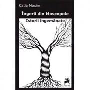 Ingerii din Moscopole -Istorii ingemanate/Catia Maxim
