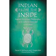 Indian from the Inside: Native American Philosophy and Cultural Renewal, Paperback/Dennis H. McPherson