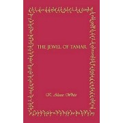 The Jewel of Tamar by K. Alease White