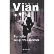 Femeile nu-si dau seama/Boris Vian