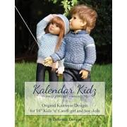 "Kalendar Kidz: Volume 1 January through June: Original Knitwear Designs for 18"" Kidz 'n' Cats(R) girl and boy dolls, Paperback/Debonair Designs"