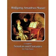 Complete Sonatas and Fantasies for Solo Piano, Paperback/Wolfgang Amadeus Mozart
