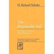 The Responsible Self: An Essay in Christian Moral Philosophy, Paperback/H. Richard Niebuhr