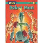 Robot Man (We Read Phonics Level 4 (Hardcover))/Paul Orshoski