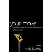 Your Move: 4 Questions to Ask When You Don't Know What to Do, Paperback/Andy Stanley