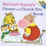 Richard Scarry's Please and Thank You Book, Hardcover